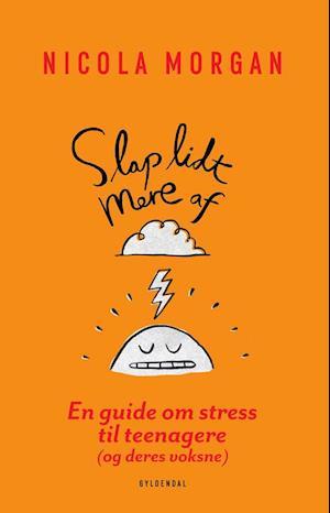 Slap af - og lad være med at stresse fra nicola morgan på saxo.com