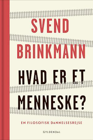 svend brinkmann Hvad er et menneske?-svend brinkmann-e-bog fra saxo.com