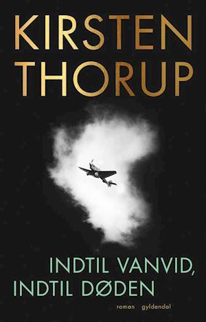 kirsten thorup Indtil vanvid, indtil døden-kirsten thorup-bog fra saxo.com