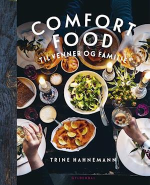 Comfort food til venner og familie fra trine hahnemann fra saxo.com