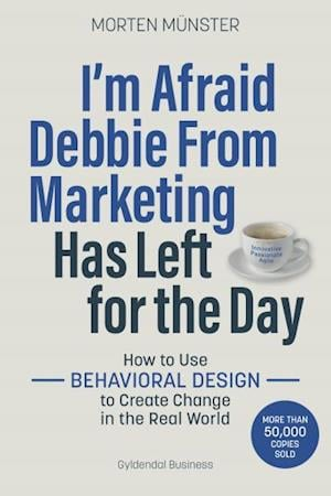 I'm Afraid Debbie From Marketing Has Left for the Day