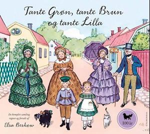 Tante grøn, tante brun og tante lilla - en komplet samling fra elsa beskow på saxo.com
