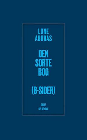 lone aburas Den sorte bog (b-sider)-lone aburas-bog på saxo.com