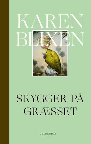karen blixen Skygger på græsset-karen blixen-bog på saxo.com