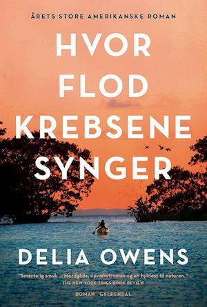 delia owens Hvor flodkrebsene synger-delia owens-bog på saxo.com