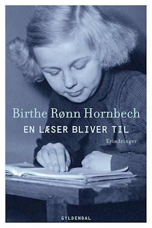 birthe rønn hornbech En læser bliver til-birthe rønn hornbech-e-bog fra saxo.com