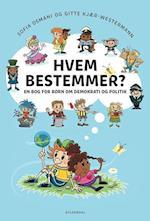Hvem bestemmer? En bog for børn om demokrati og politik