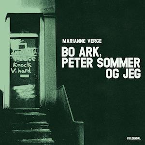 Bo Ark, Peter Sommer og jeg
