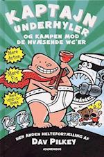 Kaptajn Underhyler og kampen mod de hvæsende wc'er af Dav Pilkey