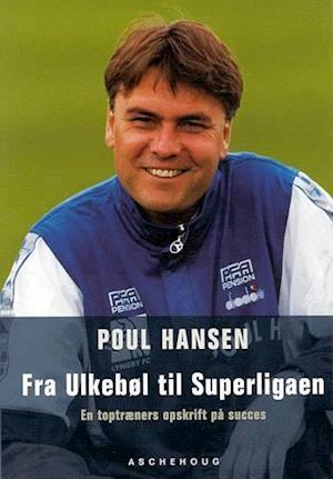 Fra Ulkebøl til Superligaen