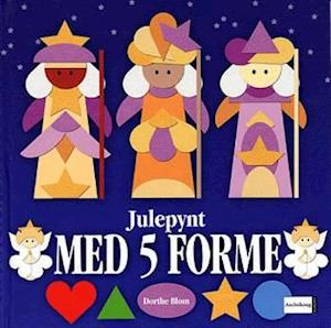Bog, indbundet Lav selv julepynt med 5 forme af Dorthe Blom