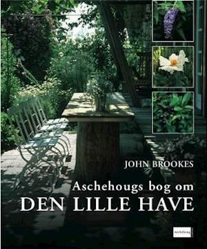 Bog, indbundet Aschehougs bog om den lille have af John Brookes