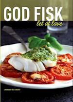 God fisk let at lave