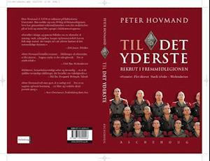 Til det yderste - rekrut i Fremmedlegionen af Peter Hovmand
