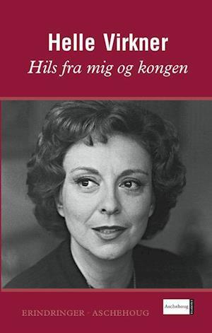 Hils fra mig og kongen af Helle Virkner