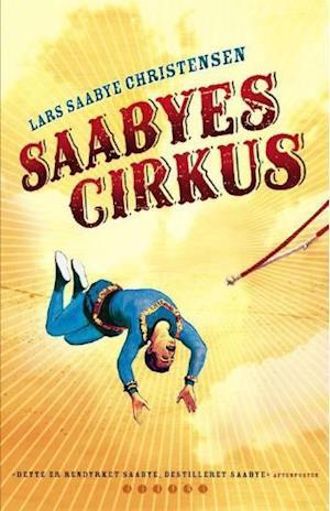 Bog, indbundet Saabyes cirkus af Lars Saabye Christensen