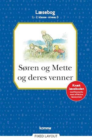 Søren og Mette og deres venner læsebog 1.-2. kl. Niveau 3