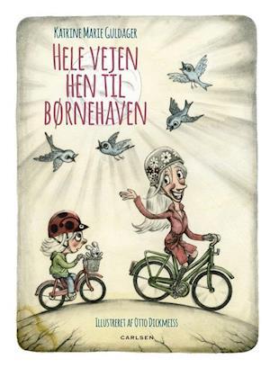 Bog hardback Hele vejen hen til børnehaven af Katrine Marie Guldager