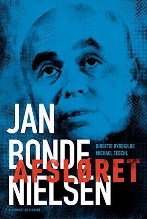 Bog hæftet Jan Bonde Nielsen - afsløret af Michael Teschl Birgitte Dyrekilde