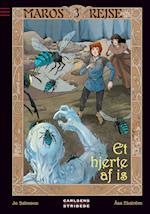 Maros rejse 3: Et hjerte af is (Maros rejse, nr. 3)