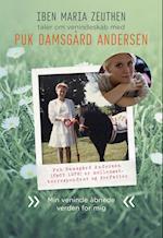 Puk Damsgård Andersen: Min veninde åbnede verden for mig (Rigtige veninder)