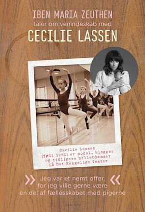 Cecilie Lassen: Jeg var et nemt offer for jeg ville gerne være en del af fælleskabet med pigerne af Iben Maria Zeuthen