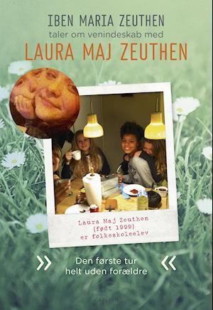 Laura Maj Zeuthen: Den første tur helt uden forældre af Iben Maria Zeuthen