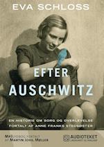 Efter Auschwitz - En historie om sorg og overlevelse fortalt af Anne Franks stedsøster