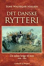 Det danske rytteri af Sune Wadskjær Nielsen