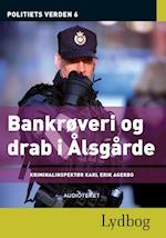 Bankrøveri og drab i Ålsgårde - Politiets verden 6 (Politiets verden, nr. 6)