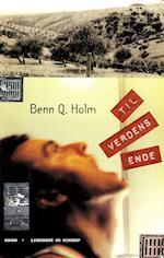 Til verdens ende af Benn Q Holm