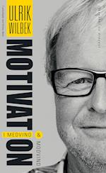 Motivation - i medvind og modvind af Ulrik Wilbek
