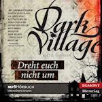 Dreht euch nich um - Dark Village 2