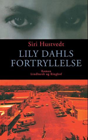 Lily Dahls fortryllelse af Siri Hustvedt