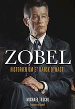 Zobel - Historien om et dansk dynasti af Michael Teschl