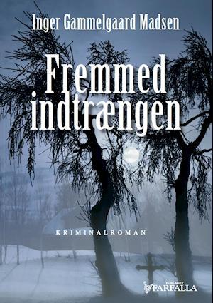 Fremmed indtrængen af Inger Gammelgaard Madsen