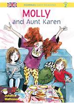 Kommas Easy Reading: Molly and Aunt Karen - niv. 2 (De små stribede engelsk)
