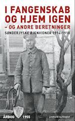 I fangenskab og hjem igen - og andre beretninger (Øjenvidner 1914 1918, nr. 15)