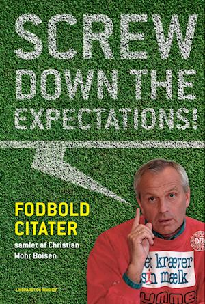 Screw down the expectations - Fodboldcitater