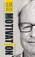 Motivation i medvind og modvind af Ulrik Wilbek