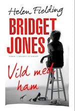 Bridget Jones: Vild med ham (Bridget Jones, nr. 3)