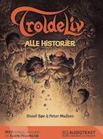 Troldeliv - alle historier af Peter Madsen, Sissel Bøe