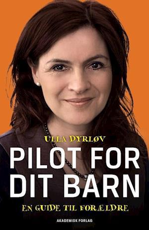 Bog, hæftet Pilot for dit barn af Ulla Dyrløv
