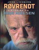 Røvrendt - Historien om Bøje Nielsen af John Lindskog