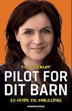 Pilot for dit barn - En guide til forældre af Ulla Dyrløv