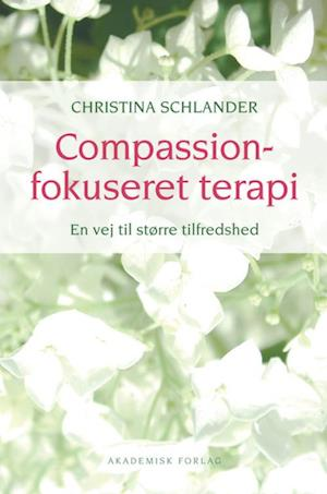 Bog, hæftet Compassionfokuseret terapi af Christina Schlander