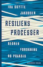 Resiliensprocesser - begreb, forskning og praksis