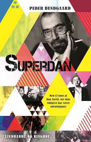 Superdan - Et portræt af Dan Turèll af Peder Bundgaard
