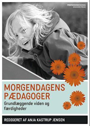 Bog, hæftet Morgendagens pædagoger af andre , Anette Risager, Anette Schulz