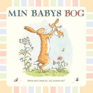 Min babys bog: Hvor højt tror du, jeg elsker dig?
